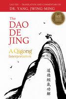 The Dao De Jing - Lao Tzu, Jwing-Ming Yang