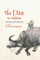 The Dao in Action - Jwing-Ming Yang