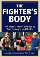 The Fighter's Body - Loren W. Christensen, Wim Demeere