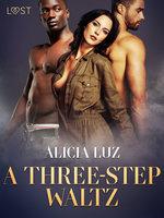 A Three-Step Waltz: Erotic short story - Alicia Luz