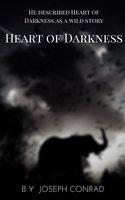 Heart of Darkness: A Joseph Conrad Trilogy - Joseph Conrad