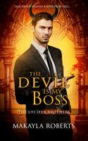 The Devil is my Boss - Makayla Roberts