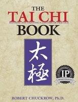 The Tai Chi Book - Robert Chuckrow