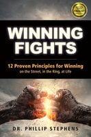 Winning Fights - Phillip M. Stephens
