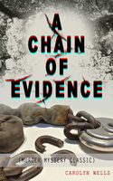 A Chain of Evidence (Murder Mystery Classic) - Carolyn Wells