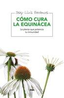 Cómo cura la equinácea - Dr. Josep Lluís Berdonces