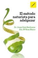 El método naturista para adelgazar - Dr. Josep Lluís Berdonces