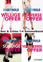 Sex & Crime: 1-4 Sammelband - Harry Hold