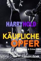 Käufliche Opfer - Harry Hold