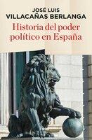 Historia del poder político en España - Jose Luis Villacañas