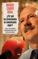 ¿Por qué los profesionales no comunicamos mejor? - Manuel Campo Vidal