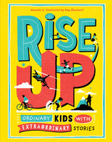 Rise Up: Ordinary Kids with Extraordinary Stories - Amanda Li