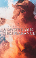 A Mysterious Disappearance - Gordon Holmes