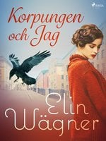 Korpungen och Jag - Elin Wägner