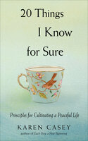 20 Things I Know for Sure - Karen Casey