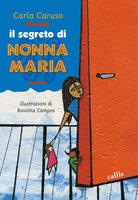Il segreto di nonna Maria - Carla Caruso