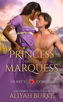 The Princess and the Marquess - Aliyah Burke