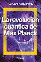 La revolución cuántica de Max Planck - Alberto Tomás Pérez