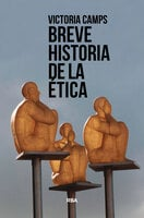Breve historia de la ética - Victoria Camps