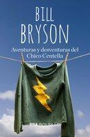 Aventuras y desventuras del chico centella - Bill Bryson