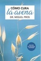 Cómo cura la avena - Dr. Miquel Pros