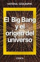 El Big Bang y el origen del universo - Antonio Lallena
