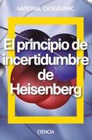El principio de incertidumbre de Heisenberg - Jesús Navarro Faus