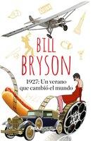 1927: Un verano que cambió el mundo - Bill Bryson