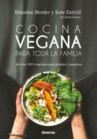 Cocina vegana para toda la familia - Brandon Bender, Kate Estivill