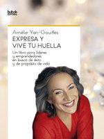 Expresa y vive tu huella - Amélie Yan-Gouiffes