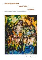 Trascendencias del amor, sobre el dolor y la sangre - Francisco Rigail Arosemena