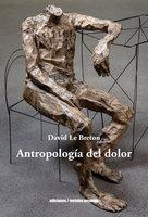 Antropología del dolor - David Le Breton