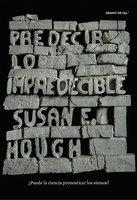 Predecir lo impredecible - Susan E. Hough