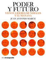 Poder y futuro - Juan Antonio March