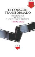 El corazón transformado - Thomas Zanzig