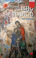 Los diarios del hijo prodigo - Guy Luisier