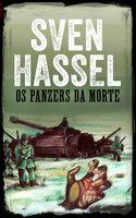 Os Panzers da Morte - Sven Hassel