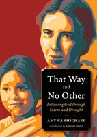 That Way and No Other - Amy Carmichael