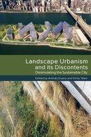Landscape Urbanism and its Discontents - Andrés Duany, Emily Talen