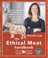 The Ethical Meat Handbook, Revised and Expanded 2nd Edition - Meredith Leigh