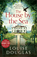 The House by the Sea - Louise Douglas