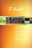 IT Audit: A Complete Guide - 2020 Edition - Gerardus Blokdyk