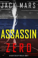 Assassin Zero (An Agent Zero Spy Thriller — Book #7) - Jack Mars