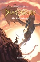 Dragon Souls #2: The Last Princess - Pernille Eybye