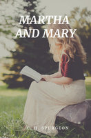 Martha And Mary - C.H. Spurgeon
