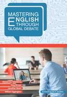 Mastering English through Global Debate - Tony Brown, Jennifer Bown, Ekaterina Talalakina, William Eggington