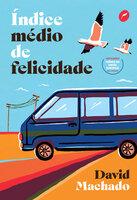 Índice médio de felicidade - David Machado
