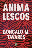 Animalescos - Goncalo M Tavares