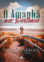 O Amanhã Nos Pertence - Osmar Barbosa