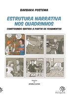 Estrutura narrativa nos quadrinhos - Barbara Postema